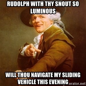 Joseph Ducreux - Rudolph with thy snout so luminous will thou navigate my sliding vehicle this evening
