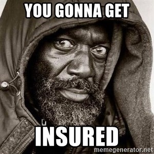 You Gonna Get Raped - YOU GONNA GET INSURED