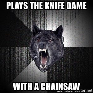 Insanity Wolf - plays the knife game  with a chainsaw
