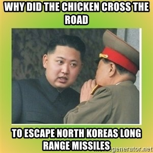 kim joung - why did the chicken cross the road to escape north koreas long range missiles