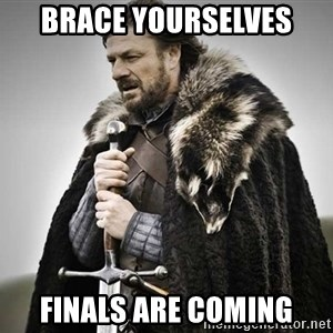 brace yourselves the purple is coming - Brace yourselves finals are coming
