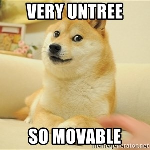 so doge - very untree so movable