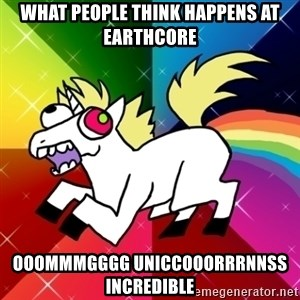 Lovely Derpy RP Unicorn - What people think happens at earthcore ooommmgggg uniccooorrrnnss incredible