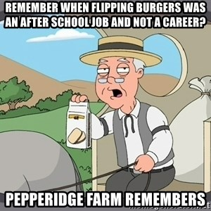 Pepperidge farm remembers 1 - remember when flipping burgers was an after school job and not a career? pepperidge farm remembers