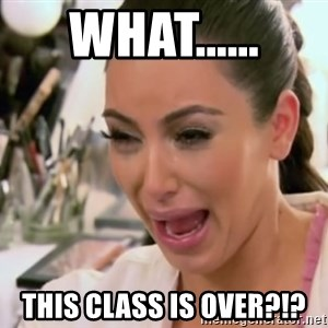 Kim Kardashian Crying - what...... this class is over?!?