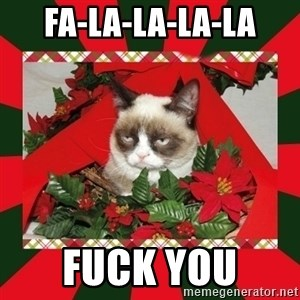 GRUMPY CAT ON CHRISTMAS - FA-lA-LA-La-La Fuck You