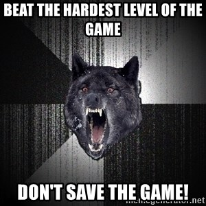 Insanity Wolf - beat the hardest level of the game don't save the game!