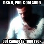 Mason the numbers???? - ds5.9, p09, com 4609 qué carajo es todo eso?