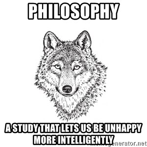 Sarcastic Wolf - PHILOSOPHY A study that lets us be unhappy more intelligently