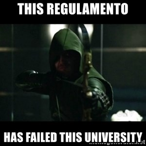 YOU HAVE FAILED THIS CITY - this regulamento has failed this university