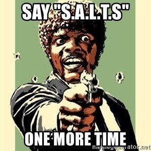 "Samuel Pulp Fiction - Say ""S.A.L.T.s"" one more time"