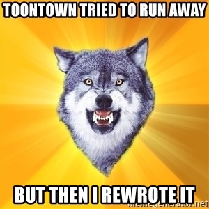 Courage Wolf - toontown tried to run away  but then i rewrote it