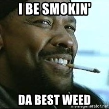 Denzel Washington Cigarette - i be smokin' da best weed