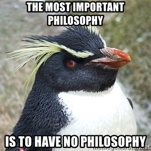 So What Penguin - the most important philosophy is to have no philosophy