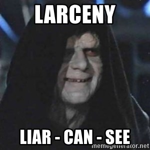 Sith Lord - larceny liar - can - see