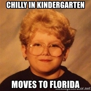 60 year old - CHILLY IN KINDERGARTEN MOVES TO FLORIDA