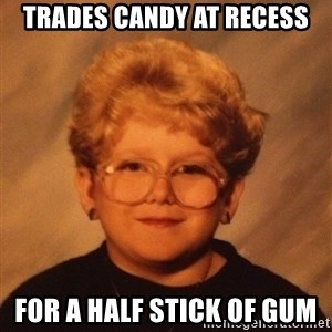 60 Year-Old Girl - TRADES CANDY AT RECESS FOR A HALF STICK OF GUM