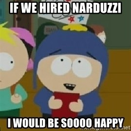 Craig would be so happy - If we hired Narduzzi  i would be soooo happy