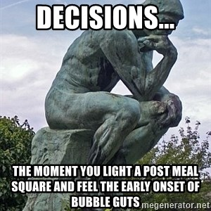 the thinker statue - Decisions... The moment you light a post meal square and feel the early onset of bubble guts