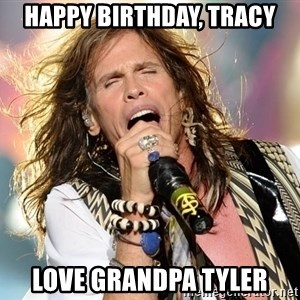 Steven Tyler - Happy Birthday, Tracy Love Grandpa Tyler