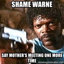 Pulp Fiction - Shame Warne Say Mother's meeting one more time