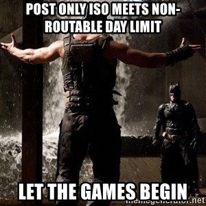 Bane Let the Games Begin - post only iso meets non-routable day limit let the games begin