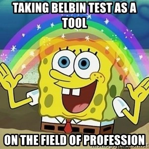 Sponge Bob Square Pants - TAKING BELBIN TEST AS A TOOL on the field of profession