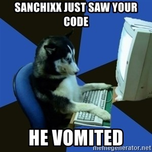 fake Dog  - sanchixx just saw your code HE VOMITED