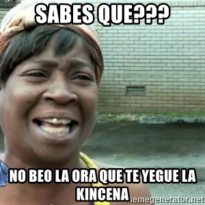 sweet brown ios - sabes que??? no beo la ora que te yegue la kincena