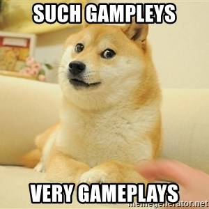 so doge - such gampleys very gameplays