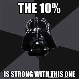 Vader_advice - the 10% is strong with this one