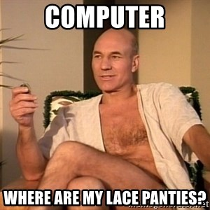 Sexual Picard - computer where are my lace panties?