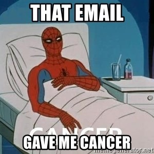 Cancer Spiderman - That email gave me cancer