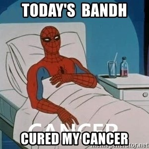 Cancer Spiderman - today's  bandh cured my cancer
