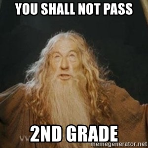 You shall not pass - You shall not pass 2nd grade