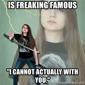 """Super Girl Samantha - is freaking famous  """"i cannot actually with you."""""""