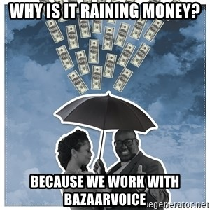 Al Roka - Why is it raining money? because we work with bazaarvoice