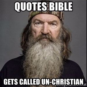 Phil Robertson 2 - quotes bible gets called un-christian