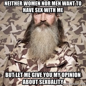 Phil Robertson Duck Dynasty - NEITHER WOMEN NOR MEN WANT TO HAVE SEX WITH ME BUT LET ME GIVE YOU MY OPINION ABOUT SEXUALITY