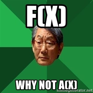 High Expectations Asian Father - f(x) why not a(x)