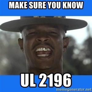 Major Payne - Make sure you know UL 2196