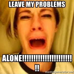 Leave Britney Alone ffs - LEAVE MY PROBLEMS ALONE!!!!!!!!!!!!!!!!!!!!!!!!