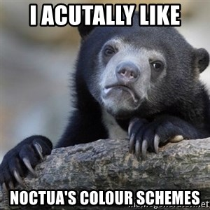 Confession Bear - I Acutally like noctua's colour schemes