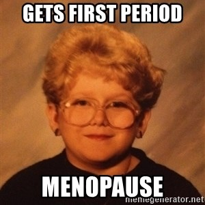 60 Year-Old Girl - GETS FIRST PERIOD MENOPAUSE