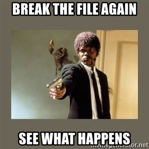 doble dare you  - Break the File again See what happens
