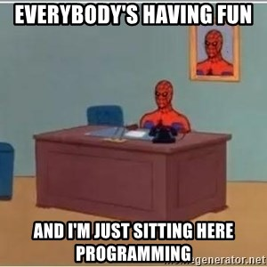 Spider-Man Desk - everybody's having fun and i'm just sitting here programming