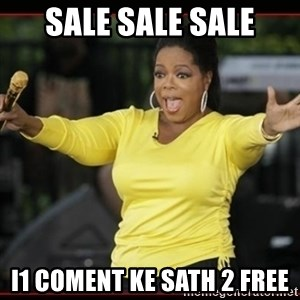 Overly-Excited Oprah!!!  - sale sale sale i1 coment ke sath 2 free