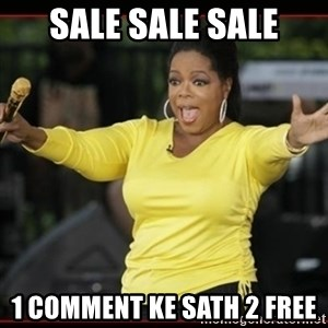 Overly-Excited Oprah!!!  - sale sale sale 1 comment ke sath 2 free