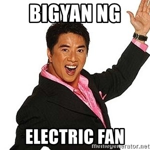 willie revillame 2 - bIGYAN NG  eLECTRIC FAN