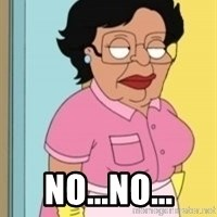 Consuela Family Guy Maid -  NO...NO...